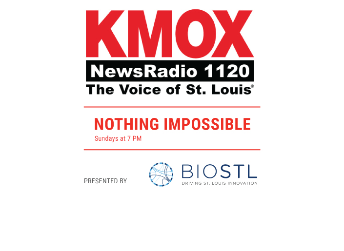 KMOX NewsRadio 1120 - Nothing Impossible - Presented by BioSTL